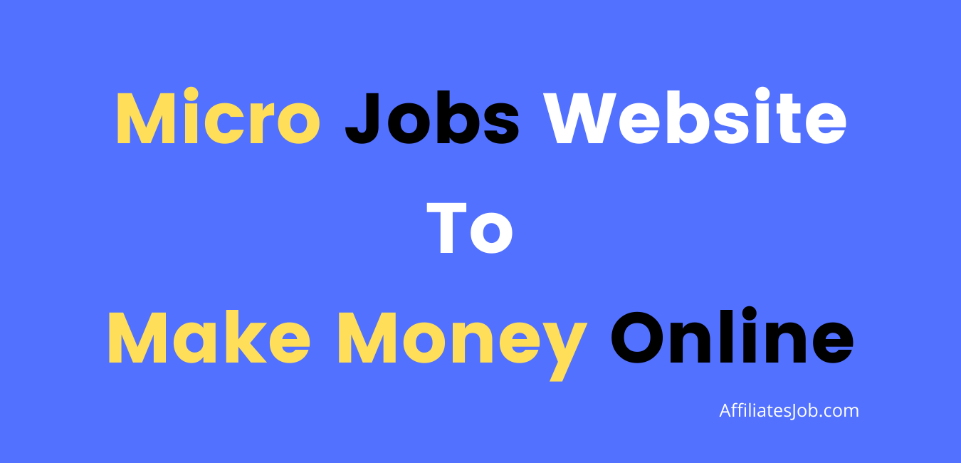 best paying micro job sites To Make Money Online